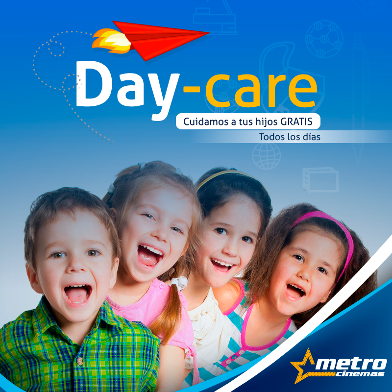 DAY-CARE METROCINEMAS